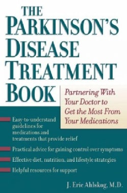 The Parkinson's Disease Treatment Book: Partnering With Your Doctor To Get The Most From Your Medications (Hardcover)