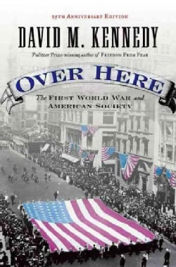 Over Here: The First World War And American Society (Paperback)