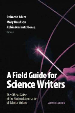 A Field Guide for Science Writers (Paperback)