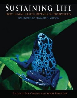 Sustaining Life: How Human Health Depends on Biodiversity (Hardcover)