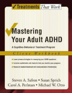 Mastering Your Adult ADHD: A Cognitive-Behavioral Treatment Program (Paperback)