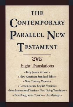 The Contemporary Parallel New Testament: King James Version, New American Standard Bible, New International Versi... (Hardcover)
