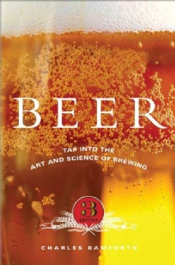 Beer: Tap into the Art and Science of Brewing (Hardcover)