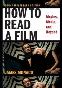 How to Read a Film: Movies, Media, and Beyond: Art, Technology, Language, History, Theory (Paperback)