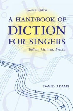 A Handbook of Diction for Singers: Italian, German, French (Paperback)