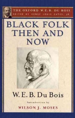 Black Folk Then and Now: An Essay in the History and Sociology of the Negro Race (Hardcover)