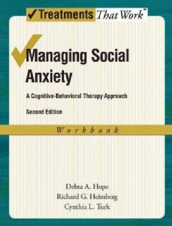 Managing Social Anxiety: A Cognitive-Behavioral Therapy Approach (Paperback)