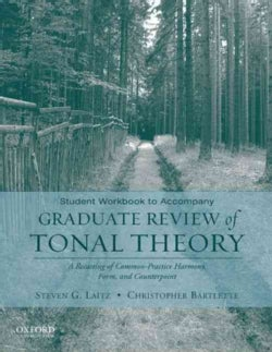 Graduate Review of Tonal Theory: A Recasting of Common Practice Harmony, Form and Counterpoint (Paperback)