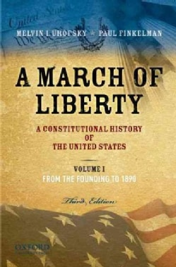 A March of Liberty: A Constitutional History of the United States: From the Founding to 1900 (Paperback)