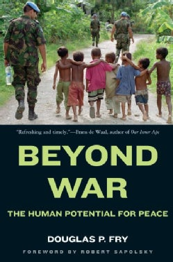 Beyond War: The Human Potential for Peace (Paperback)