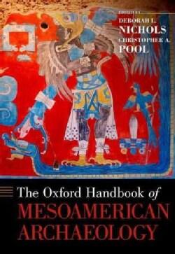 The Oxford Handbook of Mesoamerican Archaeology (Hardcover)