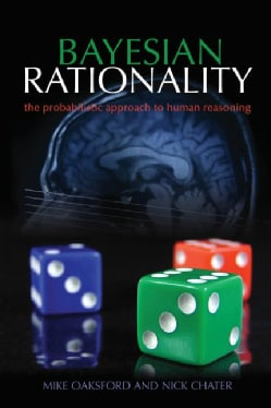 Bayesian Rationality: The Probabilistic Approach to Human Reasoning (Paperback)