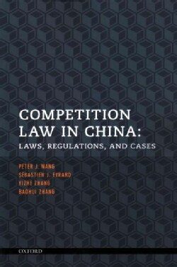Competition Law in China: Laws, Regulations, and Cases (Paperback)