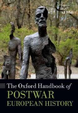The Oxford Handbook of Postwar European History (Paperback)
