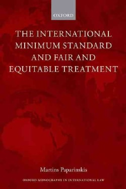 The International Minimum Standard and Fair and Equitable Treatment (Paperback)