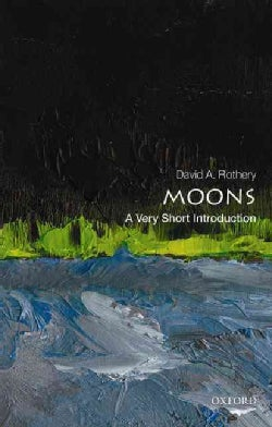 Moons: Very Short Introduction (Paperback)