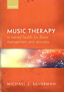 Music therapy in mental health for illness management and recovery (Paperback)