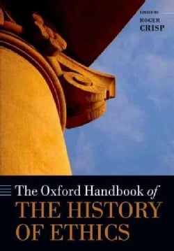The Oxford Handbook of the History of Ethics (Paperback)