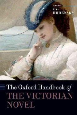 The Oxford Handbook of the Victorian Novel (Paperback)