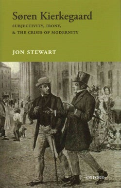 Soren Kierkegaard: Subjectivity, Irony, and the Crisis of Modernity (Hardcover)