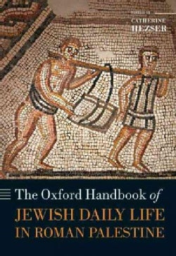 The Oxford Handbook of Jewish Daily Life in Roman Palestine (Hardcover)