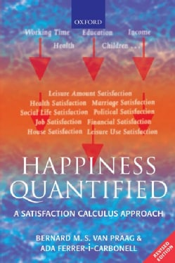 Happiness Quantified: A Satisfaction Calculus Approach (Paperback)