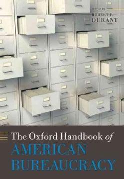 The Oxford Handbook of American Bureaucracy (Hardcover)
