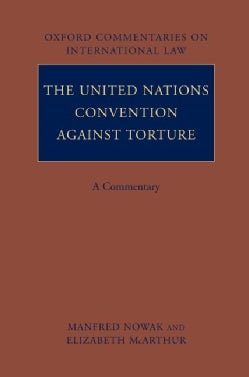 The United Nations Convention Against Torture: A Commentary (Hardcover)