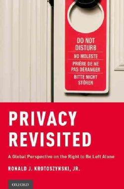 Privacy Revisited: A Global Perspective on the Right to Be Left Alone (Hardcover)