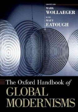 The Oxford Handbook of Global Modernisms (Paperback)