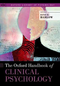 The Oxford Handbook of Clinical Psychology (Paperback)
