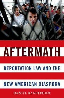 Aftermath: Deportation Law and the New American Diaspora (Paperback)