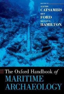 The Oxford Handbook of Maritime Archaeology (Paperback)