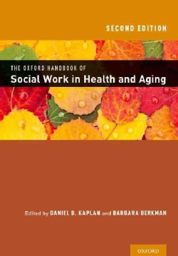 The Oxford Handbook of Social Work in Health and Aging (Hardcover)