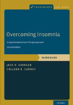 Overcoming Insomnia: A Cognitive-Behavioral Therapy Approach (Paperback)