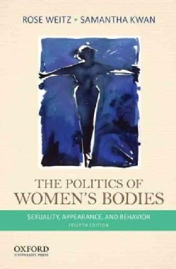 The Politics of Women's Bodies: Sexuality, Appearance, and Behavior (Paperback)