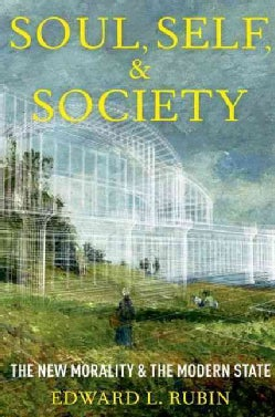 Soul, Self, and Society: The New Morality and the Modern State (Hardcover)