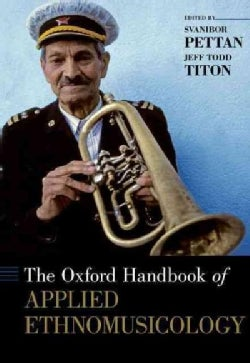 The Oxford Handbook of Applied Ethnomusicology (Hardcover)
