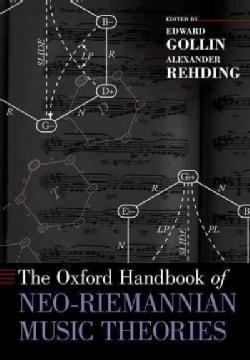 The Oxford Handbook of Neo-riemannian Music Theories (Paperback)