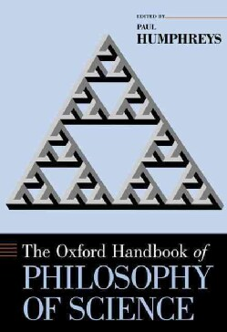 The Oxford Handbook of Philosophy of Science (Hardcover)