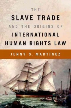 The Slave Trade and the Origins of International Human Rights Law (Paperback)