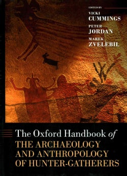 The Oxford Handbook of the Archaeology and Anthropology of Hunter-Gatherers (Hardcover)