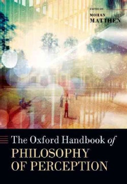 The Oxford Handbook of Philosophy of Perception (Hardcover)