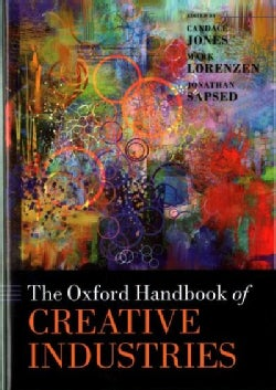 The Oxford Handbook of Creative Industries (Hardcover)