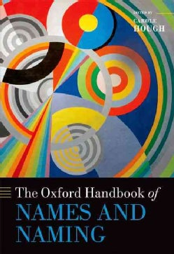 The Oxford Handbook of Names and Naming (Hardcover)