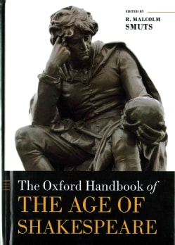 Oxford Handbook of the Age of Shakespeare (Hardcover)