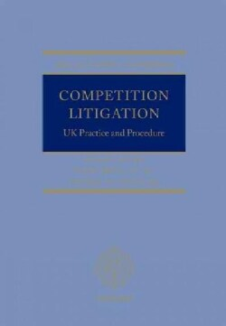 Competition Litigation: Uk Practice and Procedure (Hardcover)