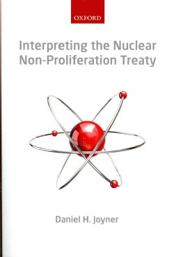 Interpreting the Nuclear Non-Proliferation Treaty (Paperback)