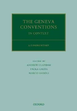 The 1949 Geneva Conventions: A Commentary (Hardcover)