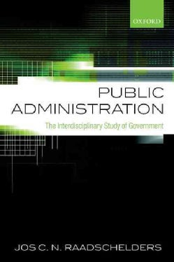 Public Administration: The Interdisciplinary Study of Government (Paperback)